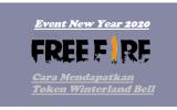 Event New Year 2020 Free Fire & Cara Dapatkan Token Winterlands Bell