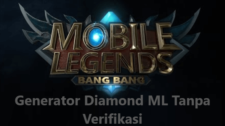 Generator Diamond ML Tanpa Verifikasi Terbaru 2020
