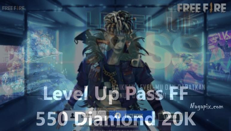 Level Up Pass FF - Hanya 20k Bisa Dapatkan 550 Diamond