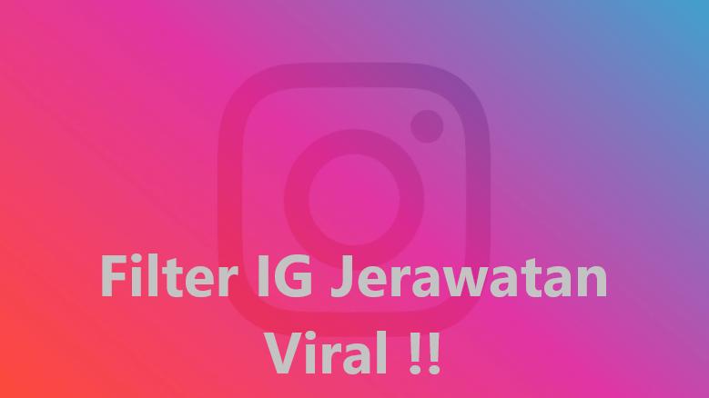 Nama Filter IG Jerawatan - Cara Menemukan Filter Viral Ini