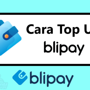 Cara Top Up Blipay - Metode Pembayaran Terbaru di BliBli
